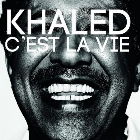 khaled,testo c'est la vie,testo canzone,testi canzoni khaled,musica,video,video c'est la vie,