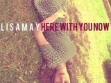 Lisa May Here with you now Video Testo Musica