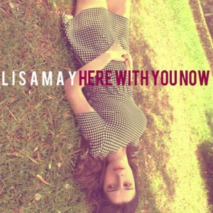 Lisa May Here with you now testo video musica
